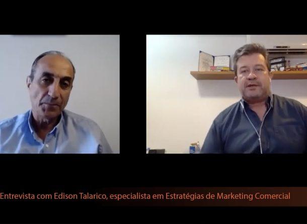Entrevista com Edison Talarico, especialista em Estratégias de Marketing Comercial