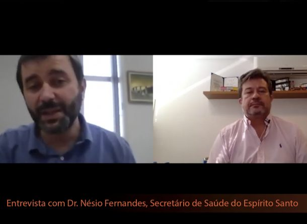 Entrevista com Dr. Nésio Fernandes, Secretário de Saúde do Espírito Santo – Parte 3